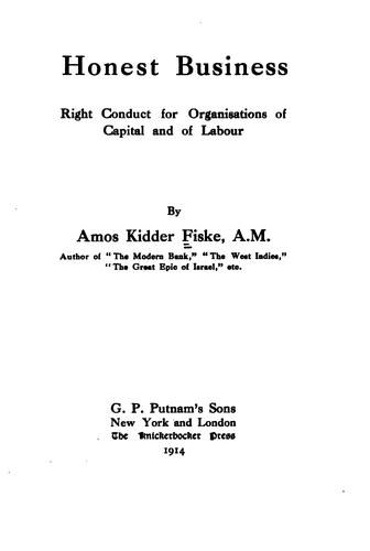 Honest Business: Right Conduct for Organizations of Capital and of Labour by Amos Kidder Fiske