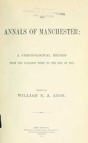 The annals of Manchester by William E. A. Axon