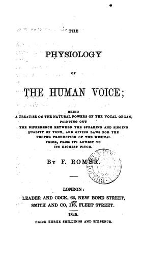 The physiology of the human voice by Frank Romer
