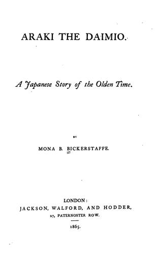 Araki the Daimio: A Japanese Story of the Olden Time by Mona B. Bickerstaffe