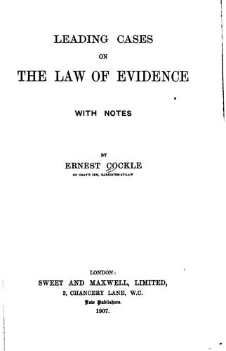Leading Cases on the Law of Evidence, with Notes: With Notes by Ernest Cockle