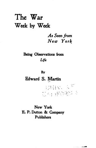 The War Week by Week as Seen from New York: Being Observations from Life by Edward Sandford Martin