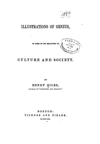 Illustrations of Genius: In Some of Its Relations to Culture and Society by Henry Giles