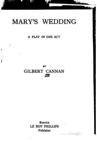 Mary's Wedding: A Play in One Act by Gilbert Cannan