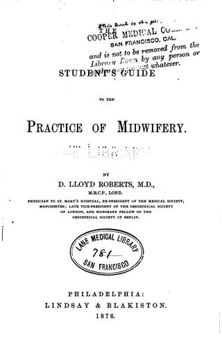 The Student's guide to the practice of midwifery by David Lloyd Roberts