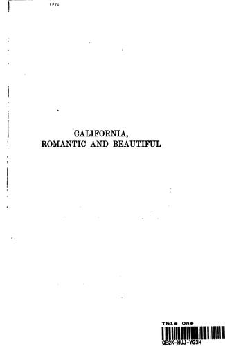 CALIFORNIA ROMANTIC AND BEAUTIFUL by George Wharton James