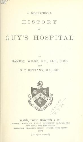 A biographical history of Guy's Hospital by Wilks, Samuel Sir