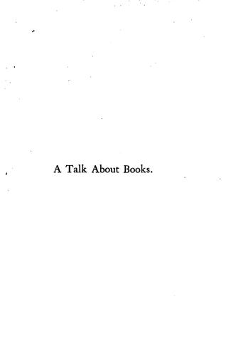 A Talk about Books: Addressed Originally to the Students of the Central High School, Buffalo by Josephus Nelson Learned