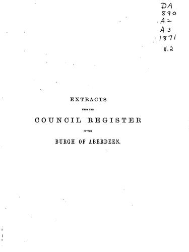 Extracts from the Council Register of the Burgh of Aberdeen by Aberdeen (Scotland)