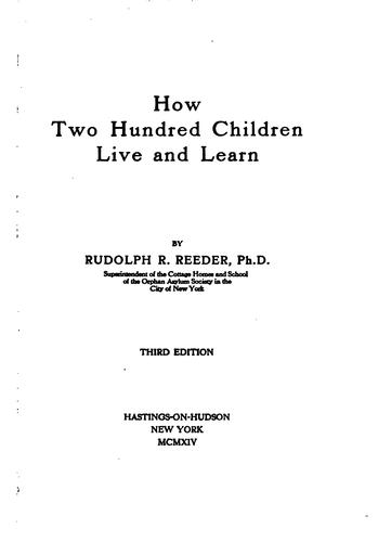 How Two Hundred Children Live and Learn by Rudolph Rex Reeder