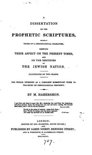 A dissertation on the prophetic Scriptures by Matthew Habershon