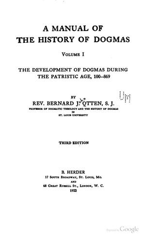 A Manual of the History of Dogmas by Bernard John Otten