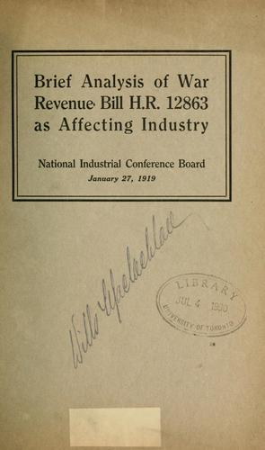 Brief analysis of War revenue bill H.R. 12863 as affecting industry by National Industrial Conference Board.
