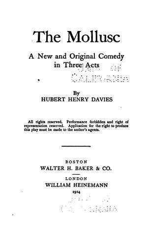 The mollusc: a new and original comedy in three acts by Hubert Henry Davies