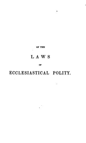 Of the laws of ecclesiastical polity. The first book by Hooker, Richard