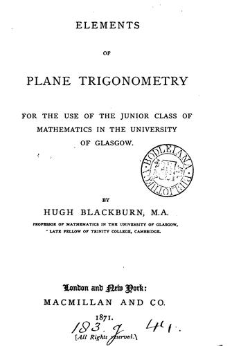 Elements of plane trigonometry by Hugh Blackburn