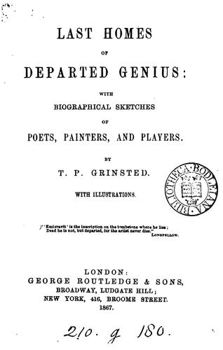 Last homes of departed genius by T P. Grinsted
