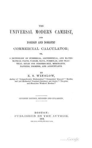 The Universal Modern Cambist, and Foreign and Domestic Commercial Calculator by Ezra S. Winslow