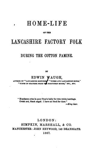 Home-life of the Lancashire Factory Folk During the Cotton Famine by Edwin Waugh