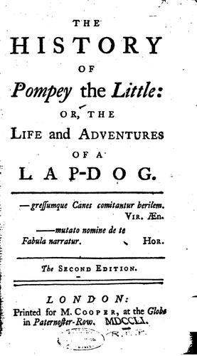 The History of Pompey the Little: The Life and Adventures of a Lap-dog by Francis Coventry