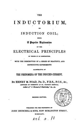 The inductorium, or induction coil by Henry Minchin Noad