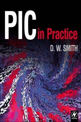 PIC in practice by D. W. Smith