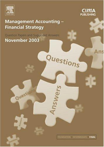 Management Accounting- Financial Strategy November 2003 Exam Q&As (Management Accounting) by CIMA