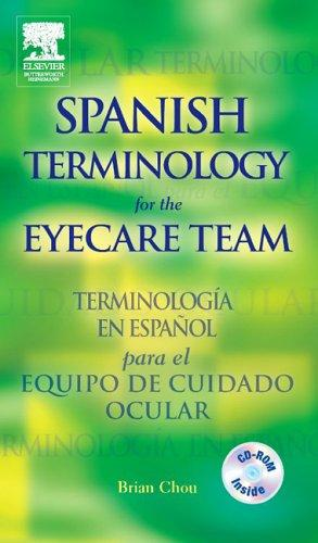 Spanish Terminology for the Eyecare Team by Brian Chou
