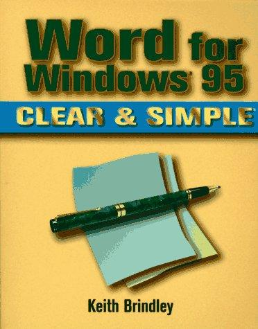 Word for Windows 95 clear & simple by Keith Brindley