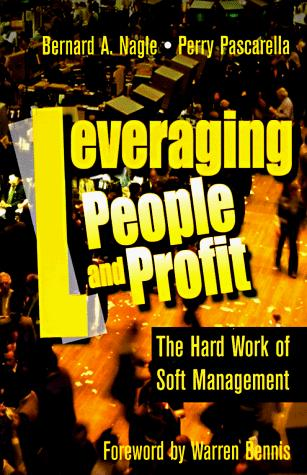 Leveraging people and profit by Bernard A. Nagle