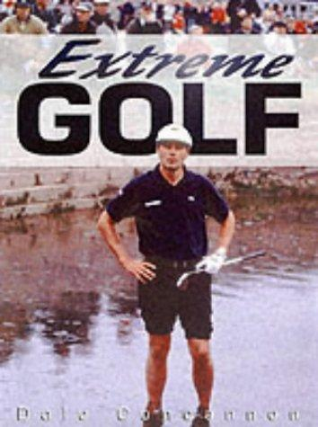 Extreme Golf by Dale Concannon