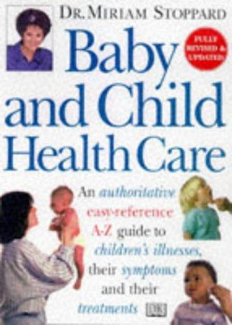Baby and Child Healthcare (Dorling Kindersley Health Care) by Miriam Stoppard