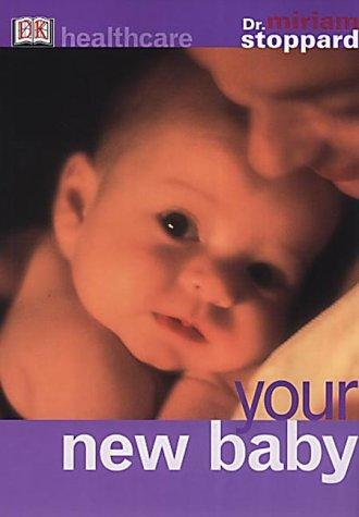 Your New Baby (Healthcare) by Miriam Stoppard