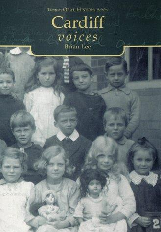 Cardiff Voices (Tempus Oral History) by Brian Lee
