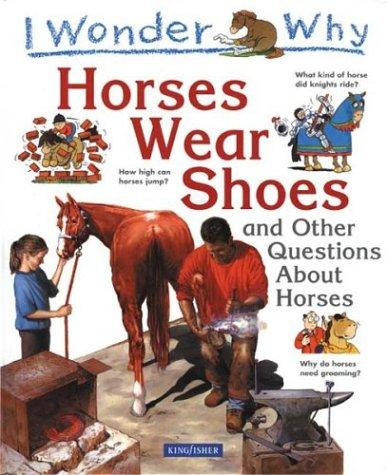 Horses wear shoes and other questions about horses by Jackie Gaff