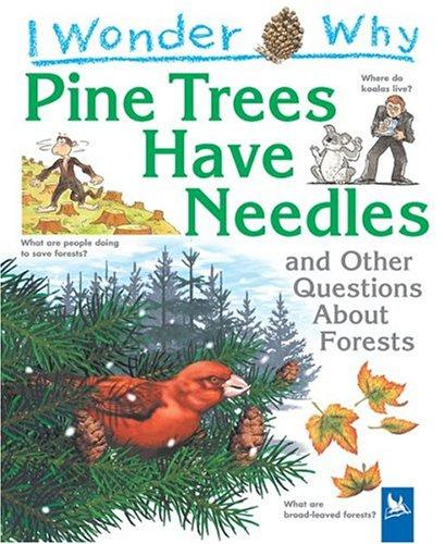 I Wonder Why Pine Trees have Needles by Jackie Gaff