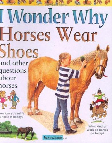 I Wonder Why Horses Wear Shoes (I Wonder Why) by Jackie Gaff
