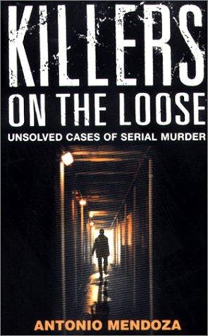 Killers on the Loose by Antonio Mendoza