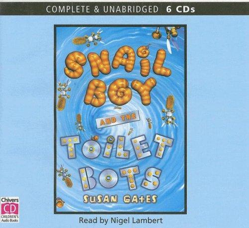 The Snail Boy and the Toilet Bots
