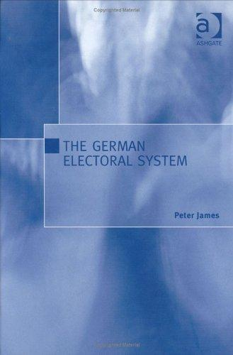 The German Electoral System by Peter James