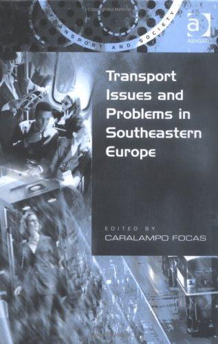 Transport issues and problems in Southeastern Europe by edited by Caralampo Focas.