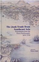 The junk trade from Southeast Asia by edited by Yaneo Ishii.