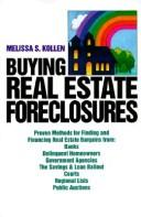 Buying Real Estate Foreclosures by Melissa S. Kollen
