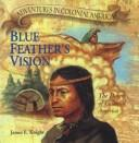Blue Feather's Vision by James F. Knight