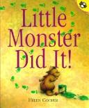 Little Monster Did It by Helen Cooper