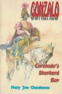 Gonzalo, Coronado's Shepherd Boy by Mary Joe Clendenin