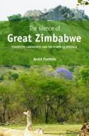 The Silence of Great Zimbabwe by Fontein
