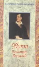 Byron Passionate Romantic (Illustrated Poetry Anthology) by Lord George Gordon Byron