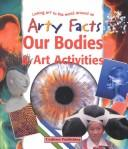 Our Bodies & Art Activities (Arty Facts) by Rosie McCormick