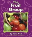 The Fruit Group by Helen Frost